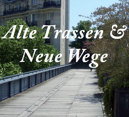 Veranstaltungshinweis: ALTE TRASSEN & NEUE WEGE (26.07.2018)