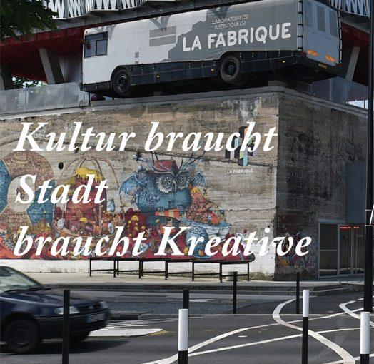 Veranstaltungshinweis: KULTUR BRAUCHT STADT BRAUCHT KREATIVE