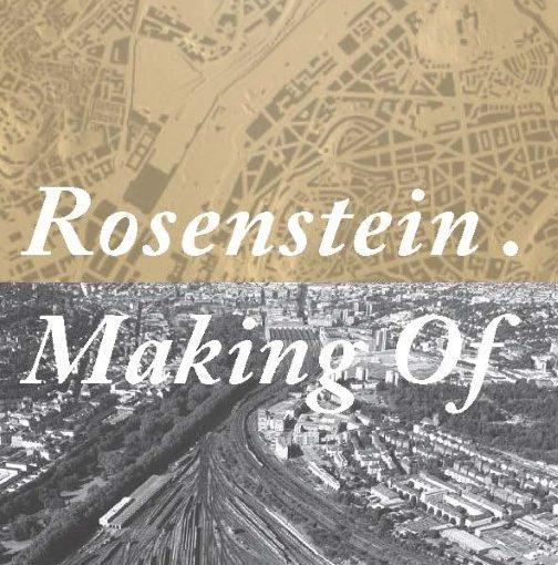 Veranstaltungshinweis: ROSENSTEIN . MAKING OF